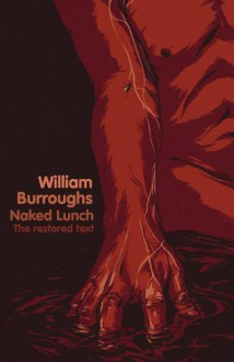 Naked Lunch (The Restored Text) - William S. Burroughs, Barry Miles, James Grauerholz