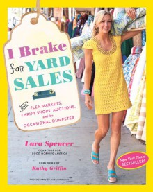 I Brake for Yard Sales: High Style - Low Budget - Lara Spencer,Kathy Griffin