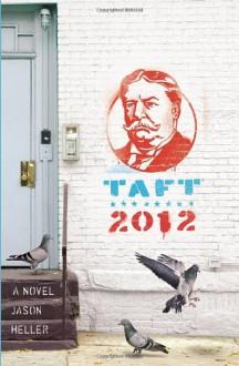 Taft 2012 - Jason Heller