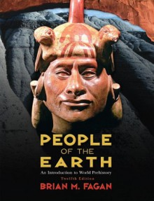 People of the Earth: An Introduction to World Prehistory - Brian M. Fagan