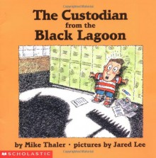 The Custodian from the Black Lagoon - Mike Thaler, Jared Lee