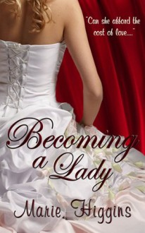 Becoming A Lady - Marie Higgins