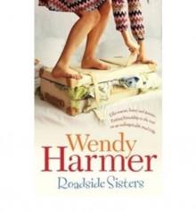 Roadside Sisters - Wendy Harmer