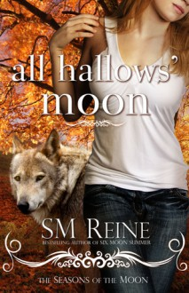 All Hallows Moon (Seasons of the Moon, #2) - S.M. Reine