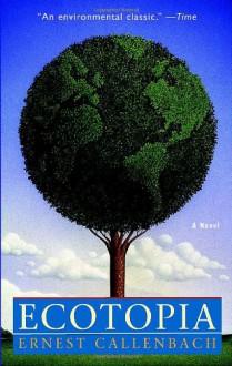 Ecotopia - Ernest Callenbach