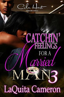 Catchin' Feelings For a Married Man 3 - LaQuita Cameron