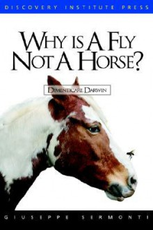 Why Is a Fly Not a Horse? - Giuseppe Sermonti