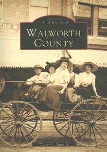 Walworth County - Walter S. Dunn Jr.