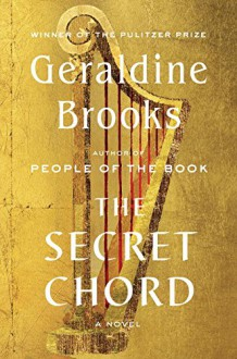 The Secret Chord: A Novel - Geraldine Brooks