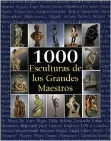 1000 Esculturas de Los Grandes Maestros - Joseph Manca
