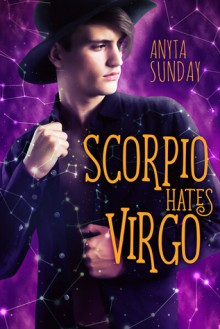 Scorpio Hates Virgo - Anyta Sunday