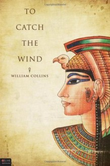 To Catch The Wind - William Collins