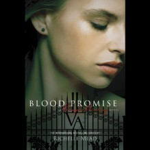Blood Promise: Vampire Academy, Book 4 - Richelle Mead, Emily Shaffer