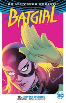 Batgirl Vol. 1: Beyond Burnside (Rebirth) - Hope Larson,Rafael Albuquerque