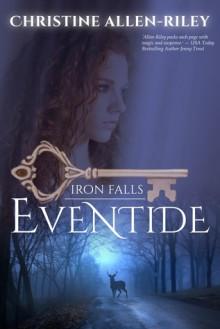 Eventide (Iron Falls, #1) - Christine Allen-Riley
