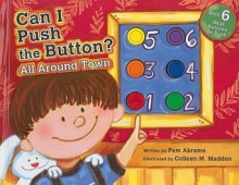 Can I Push the Button?: All Around Town - Pam Abrams, Colleen M. Madden