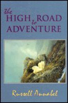 The High Road to Adventure - Russell Annabel