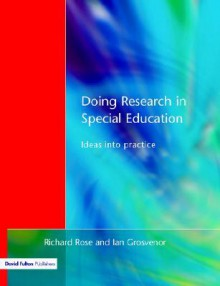 Doing Research in Special Education - Richard Rose