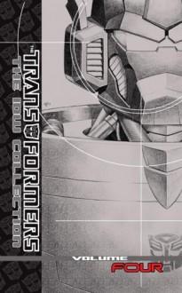 Transformers - The IDW Collection - volume 4 - Andy Schmidt,Shaun Knowler,Shane McCarthy,Simon Furman