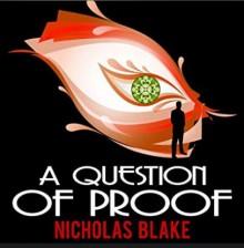 A Question of Proof - Nicholas Blake,Kris Dyer