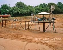 Just Add Water: Photographs by Burk Uzzle - Burk Uzzle, Vicki Goldberg