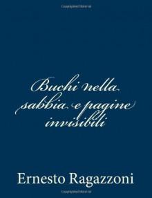 Buchi nella sabbia e pagine invisibili (Italian Edition) - Ernesto Ragazzoni