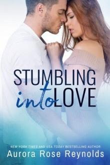 Stumbling Into Love - Aurora Rose Reynolds