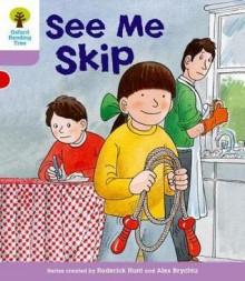 See Me Skip - Roderick Hunt, Alex Brychta