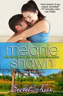 Secret Kiss (Hope Falls Book 10) - Melanie Shawn
