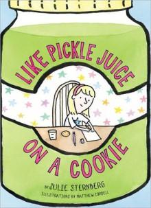 Like Pickle Juice on a Cookie - Julie Sternberg, Matthew Cordell