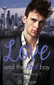 Love and the Real Boy - J.K. Hogan
