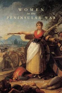 Women in the Peninsular War - Charles J. Esdaile
