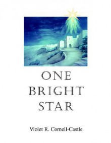 One Bright Star - Violet R. Cornell-Castle