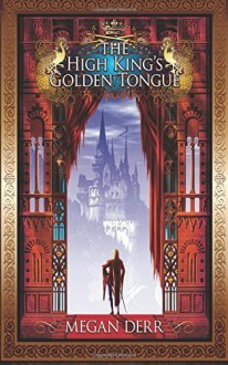 The High King's Golden Tongue by Megan Derr (2015-07-13) - Megan Derr