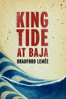 King Tide at Baja - Bradford Leme, Bradford Lemee, Bradford Leme