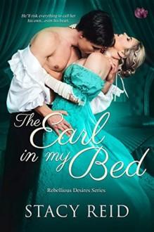 The Earl in My Bed - Stacy Reid
