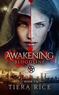 Awakening: Bloodline - Caitlin McKenna,Tiera Rice