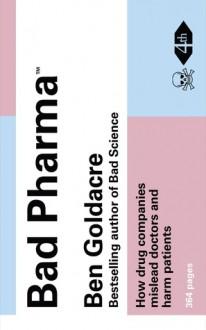 Bad Pharma - Ben Goldacre