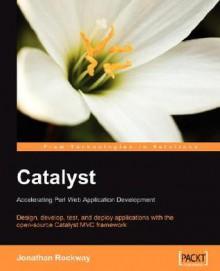 Catalyst - Jonathan Rockway