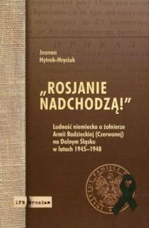"""""""Rosjanie nadchodzą!"""" - Joanna Hytrek - Hryciuk"""