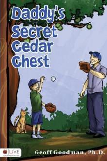 Daddy's Secret Cedar Chest - Geoff Goodman