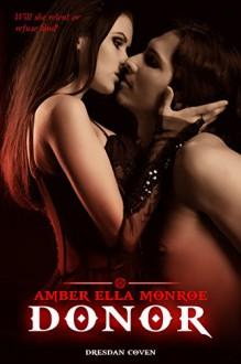 Donor (Dresdan Coven Book 1) - Amber Ella Monroe,Ambrielle Kirk