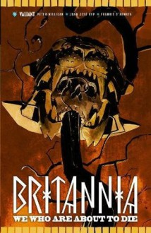Britannia Volume 2: We Who Are About to Die - Peter Milligan