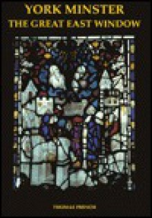 York Minster: The Great East Window - Thomas French