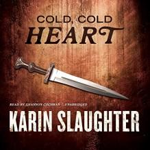 Cold, Cold Heart - Karin Slaughter, Shannon Cochran, Inc. Blackstone Audio