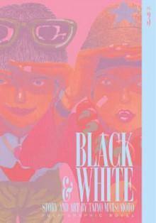 Black and White, Vol. 3 - Taiyo Matsumoto