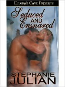 Seduced and Ensnared - Stephanie Julian