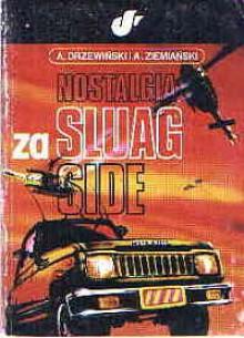 Nostalgia za Sluag Side - Andrzej Ziemiański, Andrzej Drzewiński