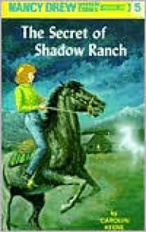 The Secret of Shadow Ranch (Nancy Drew Series #5) -