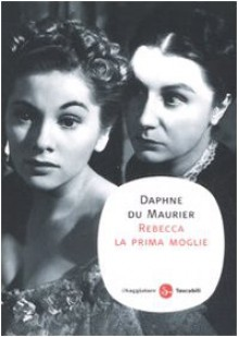 Rebecca la prima moglie - Daphne du Maurier,Marina Morpurgo